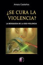 se cura la violencia